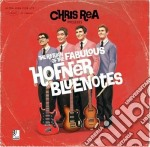 THE RETURN O.T. FABULOUS HOFNER cd musicale di Chris Rea