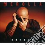 Merolla - Kokoro cd musicale di MEROLLA