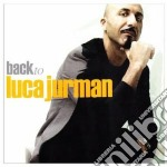 Jurman,luca - Back To Luca Jurmann cd musicale di Luca Jurman
