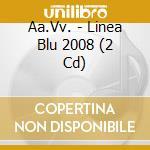 Linea Blu 2008 cd musicale di ARTISTI VARI
