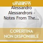Alessandroni,alessan - Notes From The Whistler cd musicale di Alessan Alessandroni