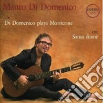 Mauro Di Domenico - Plays Morricone / Sama Dome' cd musicale di DI DOMENICO MAURO
