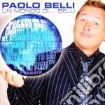 UN MONDO DI...BELLI cd musicale di Paolo Belli