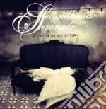Secondhand Serenade - A Twist In My Story cd musicale di Serenade Secondhand