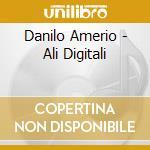 ALI DIGITALI cd musicale di Danilo Amerio