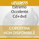 ESTREMO OCCIDENTE CD+DVD                  cd musicale di Vittorio Nocenzi