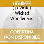 (LP VINILE) WICKED WONDERLAND                         lp vinile di Lita Ford