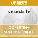 CERCANDO TE                               cd musicale di Mario Rosini