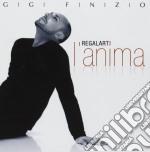 Finizio,gigi - Regalarti L'anima cd musicale di Gigi Finizio