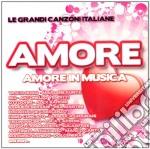 Amore In Musica - Le Grandi Canzoni Italiane cd musicale di Artisti Vari
