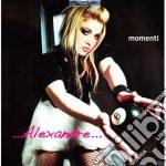 MOMENTI                                   cd musicale di ALEXANDRE