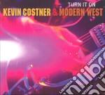 Kevin Costner & Modern West - Turn It On cd musicale di COSTNER KEVIN & MODERN