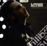 IL LINGUAGGIO DELLA RESA                  cd musicale di Tony Maiello