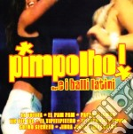 Various - Pimpolho...e I Balli cd musicale di ARTISTI VARI