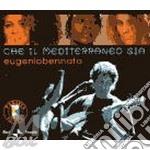 CHE IL MEDITERRANEO SIA (JB ED.)          cd musicale di Eugenio Bennato