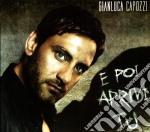 Capozzi,gianluca - E Poi Arrivi Tu cd musicale di Gianluca Capozzi