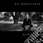 Ed Kowalczyk - Alive cd musicale di Ed Kowalczyk