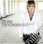L'importante e'crederci cd musicale di Silvia Tancredi