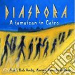 A jamaican in cairo cd musicale di DIASPORA