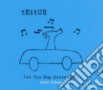 Teitur,let the dog drive home (mini-album) cd musicale di TEITUR
