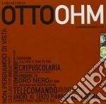 Il meglio di otto ohm cd musicale di Ohm Otto