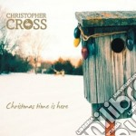 Cross,christopher - Christmas Time Is He cd musicale di Christopher Cross
