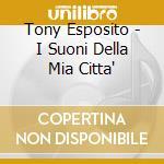 I SUONI DELLA MIA CITTA                   cd musicale di Tony Esposito