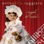 Antonella Ruggiero - I Regali Di Natale cd musicale di Antonella Ruggiero