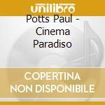 Potts Paul - Cinema Paradiso cd musicale di Paul Potts