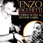 Chiedo scusa al signor gaber cd musicale di Enzo Iacchetti