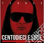 Ted Bee - Centodieci E Lode cd musicale di Ted Bee
