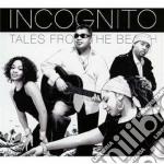 Incognito - Tales From The Beach cd musicale di INCOGNITO