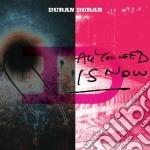 Duran Duran - All You Need Is Now cd musicale di DURAN DURAN