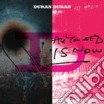 Duran Duran - All You Need Is Now cd musicale di DURAN DURAN