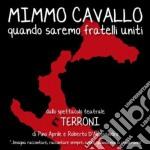Mimmo Cavallo - Quando Saremo Fratelli Uniti cd musicale di Mimmo Cavallo
