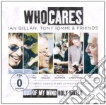 Who Cares - Ian Gillan & Tony Iommi & Friends - Out Of My Mind cd musicale di Whocares(ian gillan