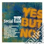 Social Band - Yes But Not! cd musicale di Band Social