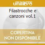 Filastrocche e canzoni vol.1 cd musicale di Artisti Vari