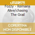Fozzy - Remains Alive/chasing The Grail cd musicale di Fozzy