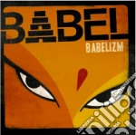 Babel - Babelizm cd musicale di Babel