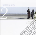 Musica Nuda - Musica Nuda 2 cd musicale di Nuda Musica