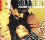 Sorelle cd musicale di Loredana/marti Berte