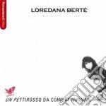 Loredana Berte' - Un Pettirosso Da Combattimento cd musicale di Loredana Berte