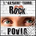 Povia - I Bambini Fanno Rock cd musicale di Povia