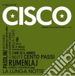 Cisco - Il Meglio Di Cisco cd musicale di Cisco