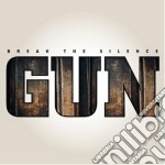 Gun - Break The Silence cd musicale di Gun