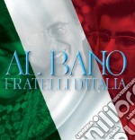 Al Bano Carrisi - Fratelli D'italia cd musicale di Al bano Carrisi