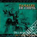 De Chipill,tamales - Un Largo Camino cd musicale di Tamales De chipill