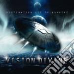 Vision Divine - Destination Set To Nowhere cd musicale di Divine Vision