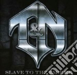 T&n - Slave To The Empire cd musicale di T&n